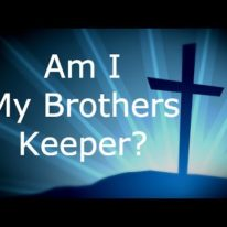 body of christ - am i my brothers keeper