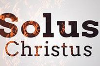Solus Christus- Christ Alone